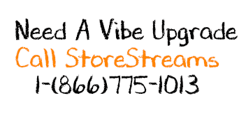 Call StoreStreams Today For A Vibe Upgrade 1(866) 775-1013